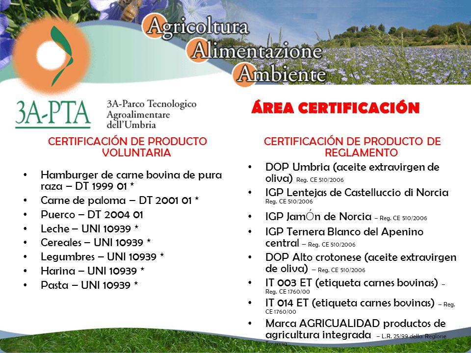 ÁREA CERTIFICACIÓN CERTIFICACIÓN DE PRODUCTO DE REGLAMENTO DOP Umbria (aceite extravirgen de oliva) Reg.