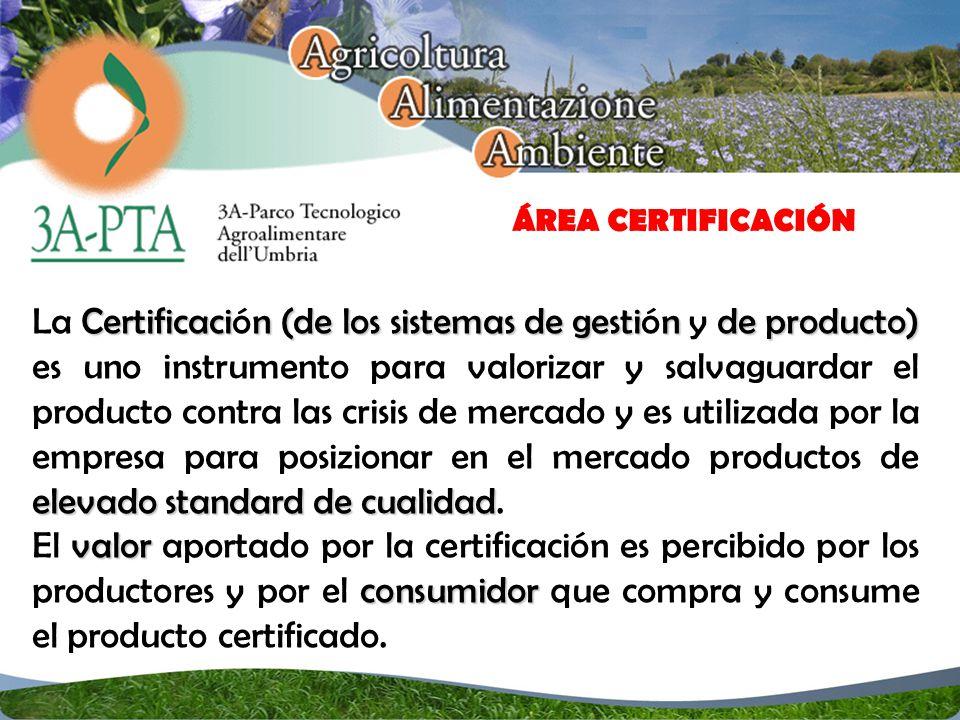 Certificacin (de los sistemas de gestin de producto) elevado standard de cualidad La Certificación (de los sistemas de gestión y de producto) es uno instrumento para valorizar y salvaguardar el producto contra las crisis de mercado y es utilizada por la empresa para posizionar en el mercado productos de elevado standard de cualidad.
