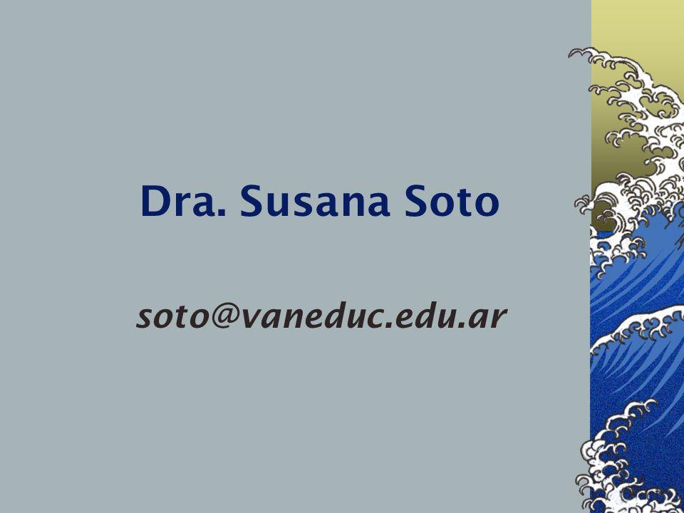 Dra. Susana Soto soto@vaneduc.edu.ar