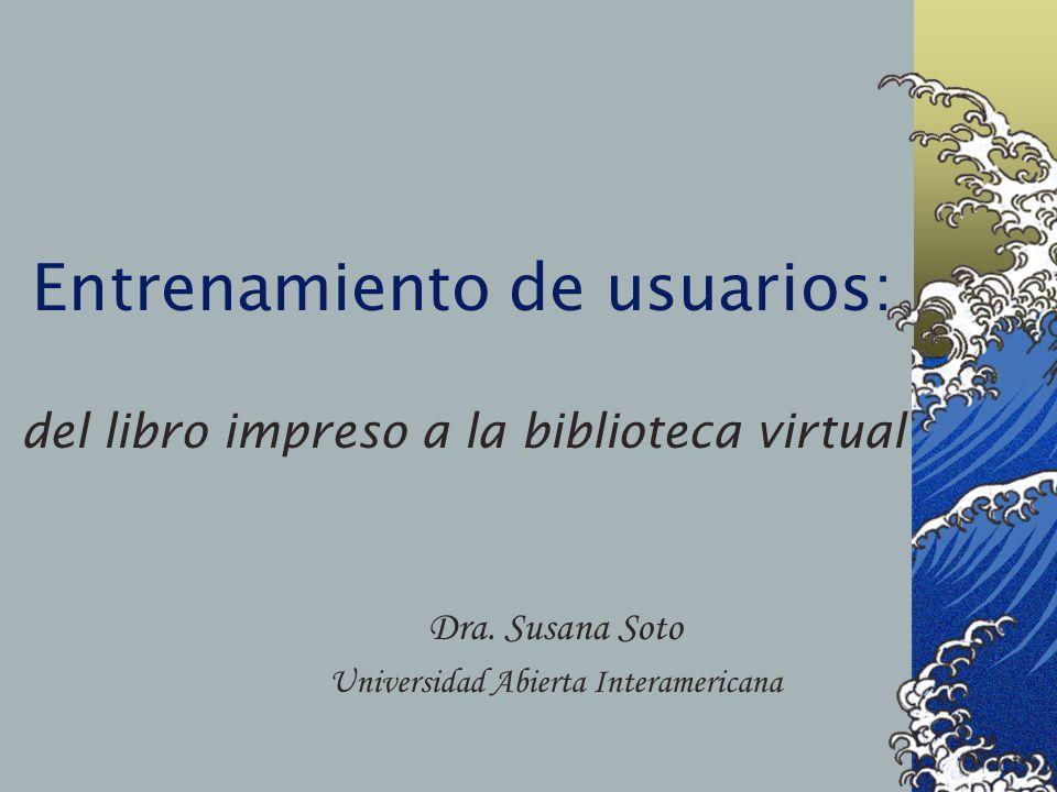 Entrenamiento de usuarios: del libro impreso a la biblioteca virtual Dra.