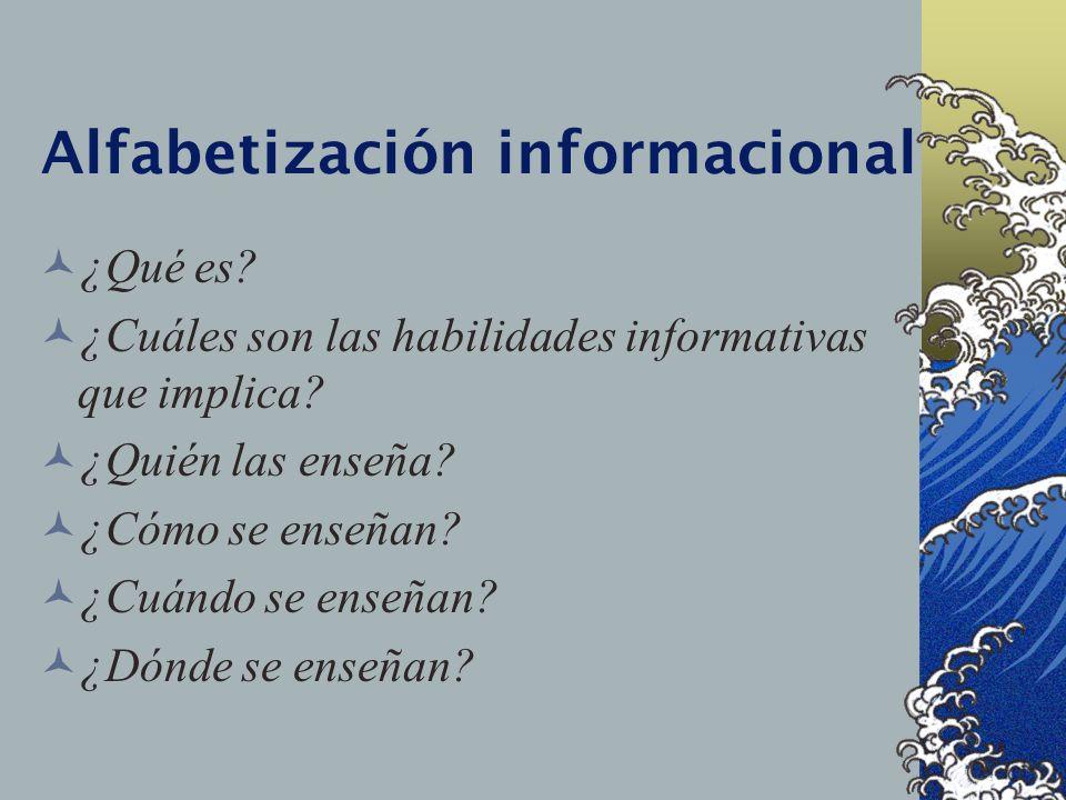 Alfabetización informacional ¿Qué es. ¿Cuáles son las habilidades informativas que implica.