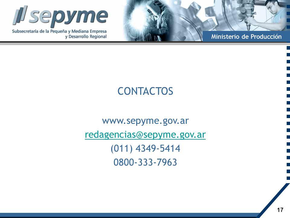 17 Ministerio de Producción CONTACTOS www.sepyme.gov.ar redagencias@sepyme.gov.ar (011) 4349-5414 0800-333-7963