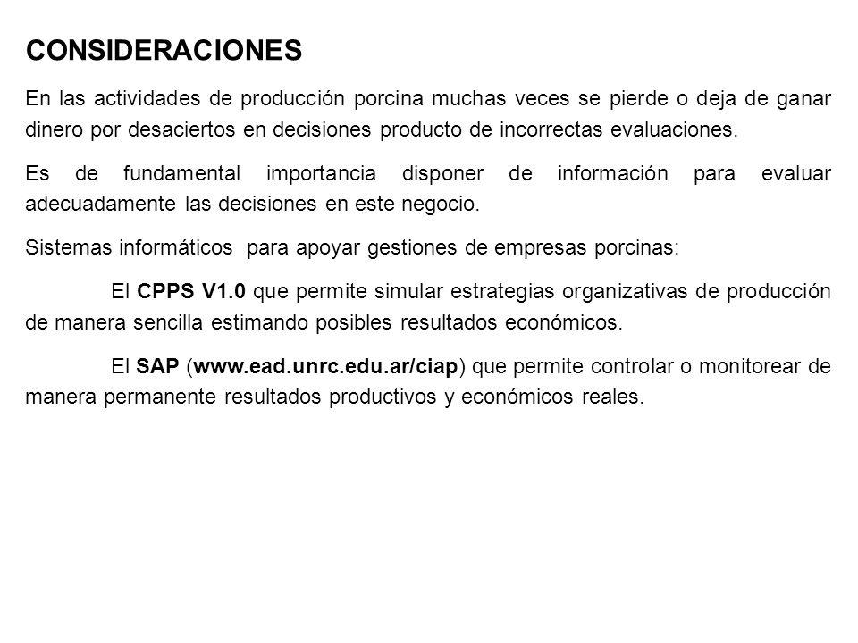 CONSIDERACIONES En las actividades de producción porcina muchas veces se pierde o deja de ganar dinero por desaciertos en decisiones producto de incor