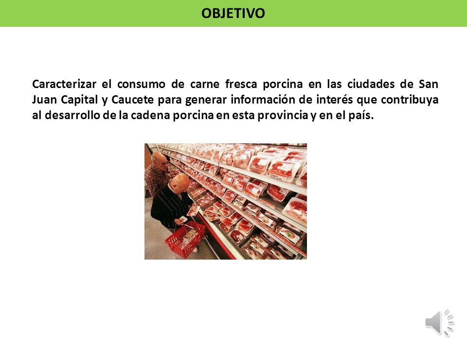 Caracterizar el consumo de carne fresca porcina en las ciudades de San Juan Capital y Caucete para generar información de interés que contribuya al de