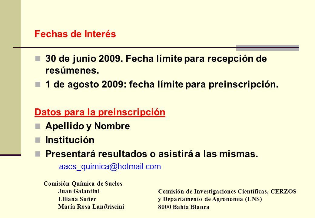 Fechas de Interés 30 de junio 2009. Fecha límite para recepción de resúmenes.