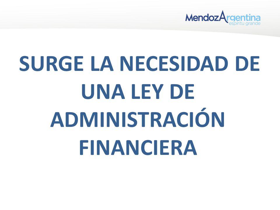 SURGE LA NECESIDAD DE UNA LEY DE ADMINISTRACIÓN FINANCIERA