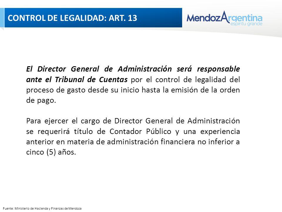 Fuente: Ministerio de Hacienda y Finanzas de Mendoza El Director General de Administración será responsable ante el Tribunal de Cuentas por el control de legalidad del proceso de gasto desde su inicio hasta la emisión de la orden de pago.