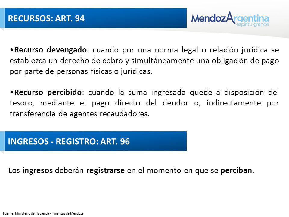 Fuente: Ministerio de Hacienda y Finanzas de Mendoza Recurso devengado: cuando por una norma legal o relación jurídica se establezca un derecho de cobro y simultáneamente una obligación de pago por parte de personas físicas o jurídicas.