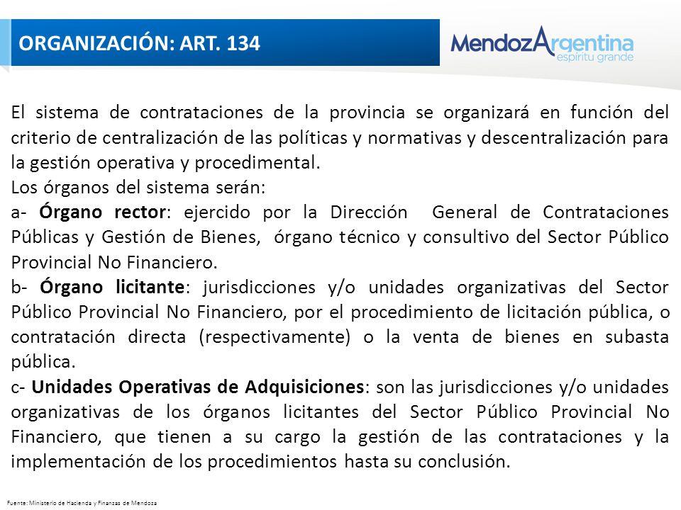 Fuente: Ministerio de Hacienda y Finanzas de Mendoza El sistema de contrataciones de la provincia se organizará en función del criterio de centralización de las políticas y normativas y descentralización para la gestión operativa y procedimental.