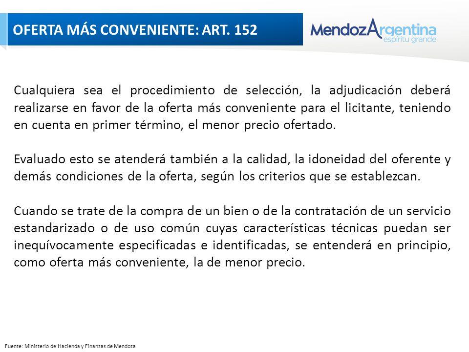 Fuente: Ministerio de Hacienda y Finanzas de Mendoza Cualquiera sea el procedimiento de selección, la adjudicación deberá realizarse en favor de la oferta más conveniente para el licitante, teniendo en cuenta en primer término, el menor precio ofertado.