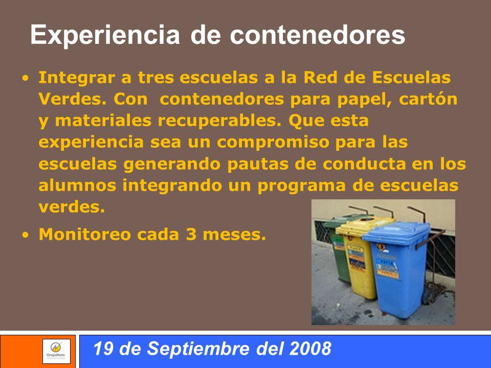 Experiencia de contenedores Integrar a tres escuelas a la Red de Escuelas Verdes. Con contenedores para papel, cartón y materiales recuperables. Que e