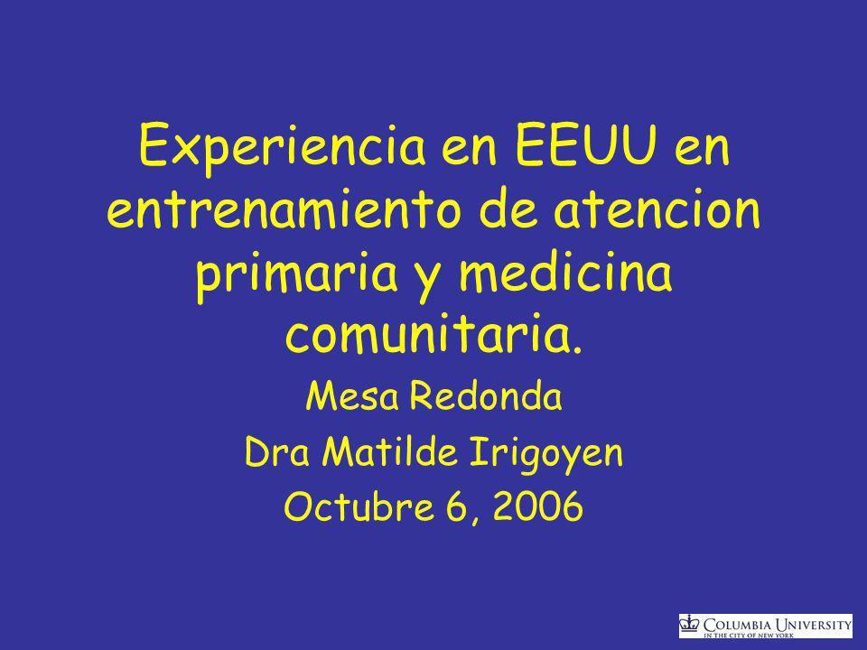 Experiencia en EEUU en entrenamiento de atencion primaria y medicina comunitaria.