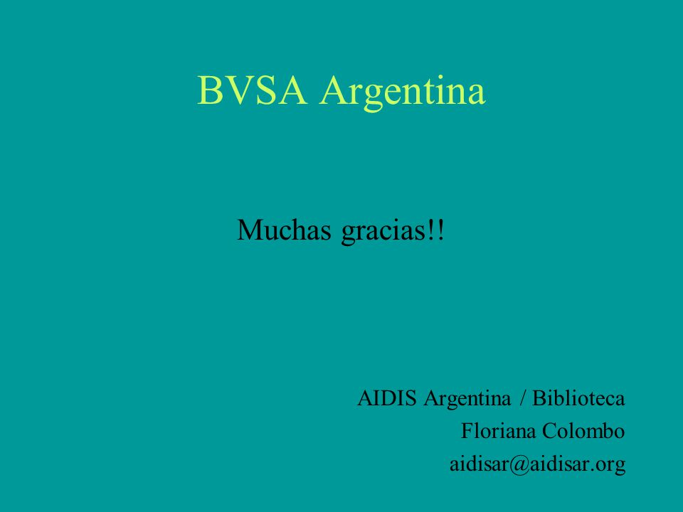 BVSA Argentina Muchas gracias!! AIDIS Argentina / Biblioteca Floriana Colombo aidisar@aidisar.org