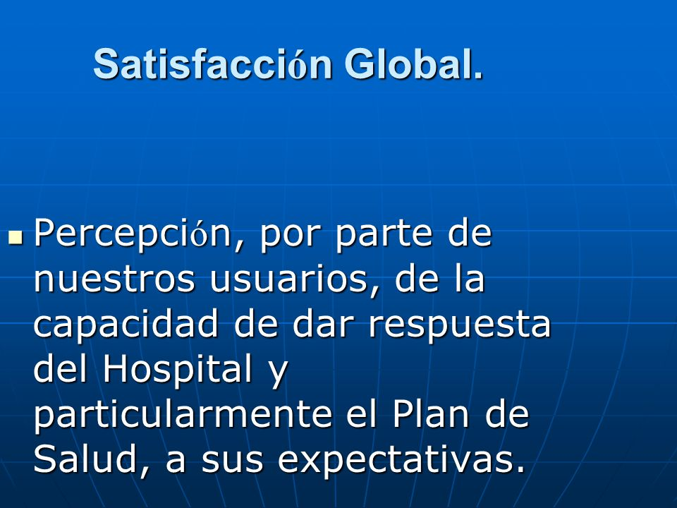 Satisfacci ó n Global.