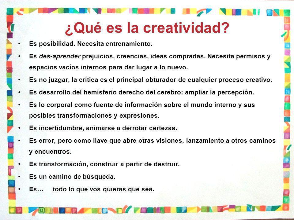 ¿Qué es la creatividad. Es posibilidad. Necesita entrenamiento.