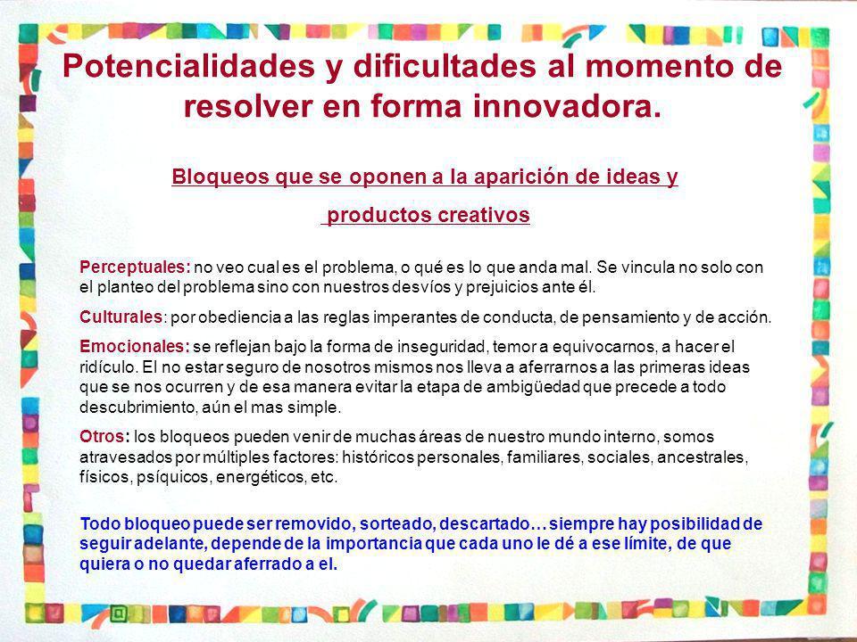Potencialidades y dificultades al momento de resolver en forma innovadora.