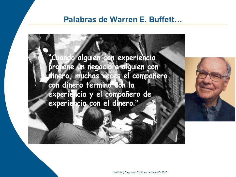 Justicia y Seguros - Fort Lauderdale- 06/ 2010 Palabras de Warren E. Buffett…