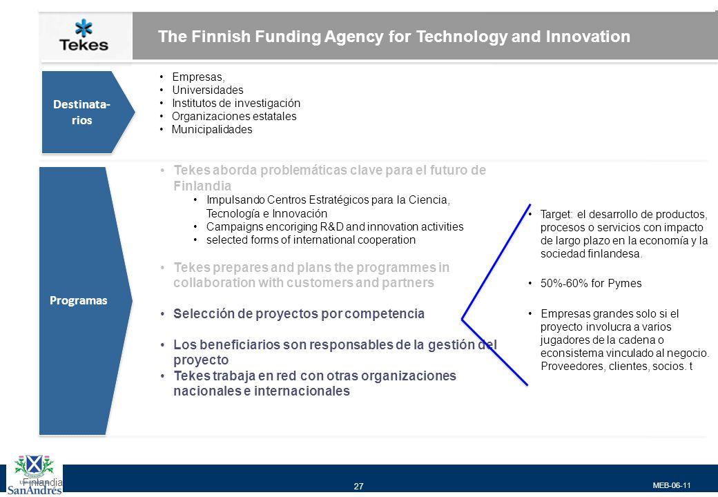 MEB-06-11 27 Finlandia Tekes aborda problemáticas clave para el futuro de Finlandia Impulsando Centros Estratégicos para la Ciencia, Tecnología e Inno