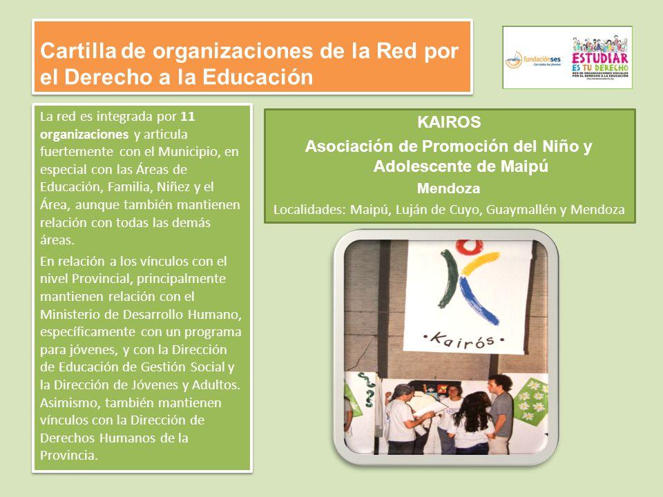 Cartilla de organizaciones de la Red por el Derecho a la Educación La red es integrada por 11 organizaciones y articula fuertemente con el Municipio,
