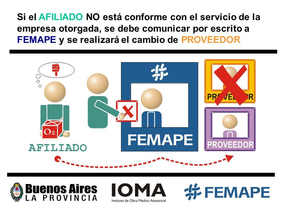 Si el AFILIADO NO está conforme con el servicio de la empresa otorgada, se debe comunicar por escrito a FEMAPE y se realizará el cambio de PROVEEDOR