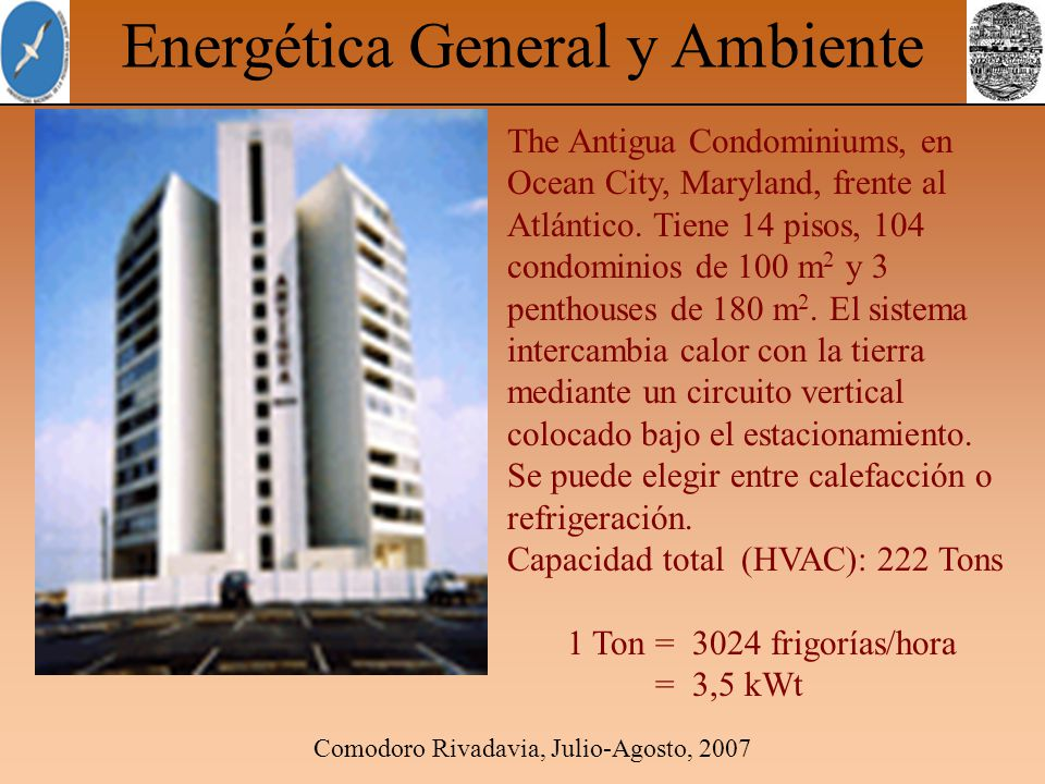 Comodoro Rivadavia, Julio-Agosto, 2007 Energética General y Ambiente The Antigua Condominiums, en Ocean City, Maryland, frente al Atlántico.