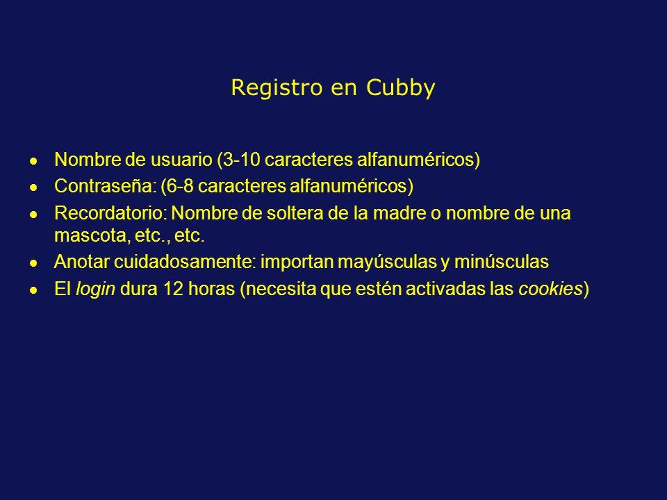 Registro en Cubby Nombre de usuario (3-10 caracteres alfanuméricos) Contraseña: (6-8 caracteres alfanuméricos) Recordatorio: Nombre de soltera de la madre o nombre de una mascota, etc., etc.