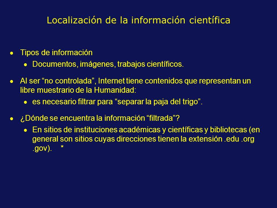 Localización de la información científica Tipos de información Documentos, imágenes, trabajos científicos.