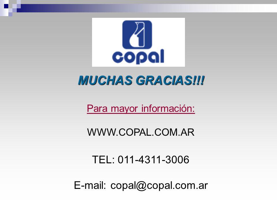 MUCHAS GRACIAS!!! Para mayor información: WWW.COPAL.COM.AR TEL: 011-4311-3006 E-mail: copal@copal.com.ar