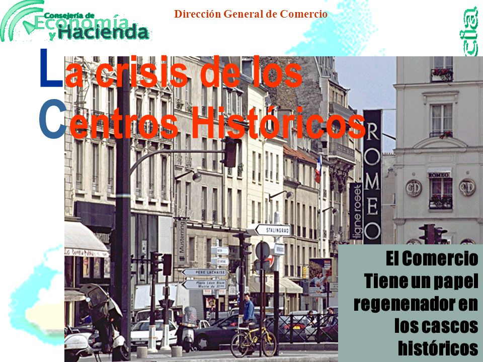 Dirección General de Comercio L as tiendas dan vida al centro de las ciudades