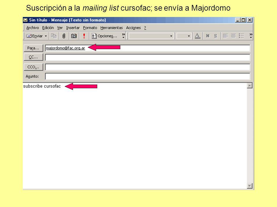 Suscripción a la mailing list cursofac; se envía a Majordomo