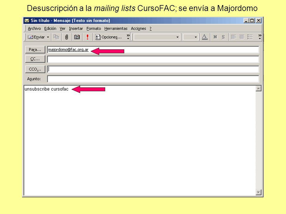 Desuscripción a la mailing lists CursoFAC; se envía a Majordomo