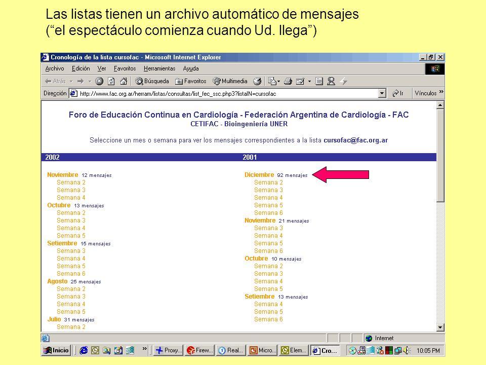 Las listas tienen un archivo automático de mensajes (el espectáculo comienza cuando Ud. llega)