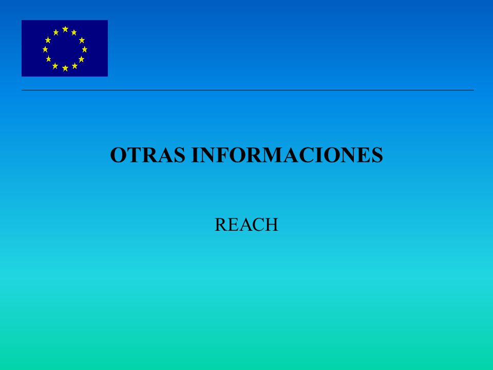 OTRAS INFORMACIONES REACH