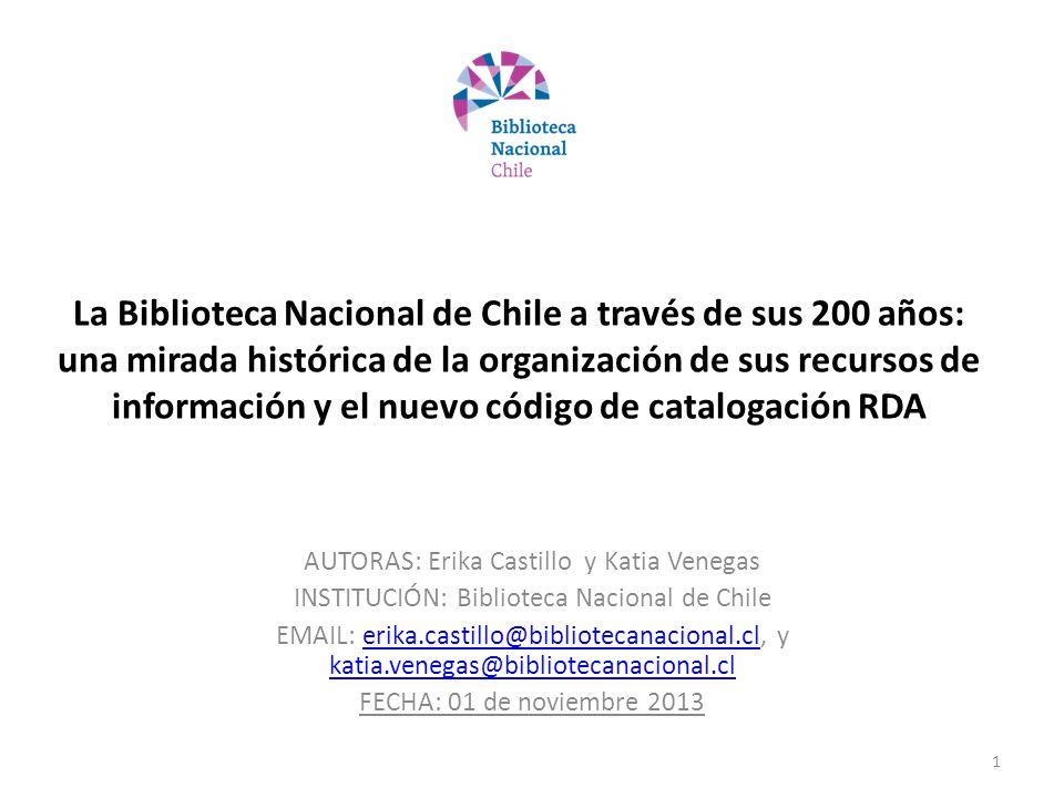 La Biblioteca Nacional de Chile a través de sus 200 años: una mirada histórica de la organización de sus recursos de información y el nuevo código de
