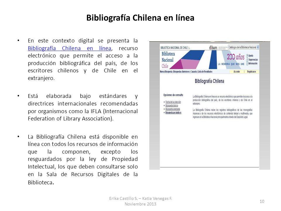 Bibliografía Chilena en línea En este contexto digital se presenta la Bibliografía Chilena en línea, recurso electrónico que permite el acceso a la pr