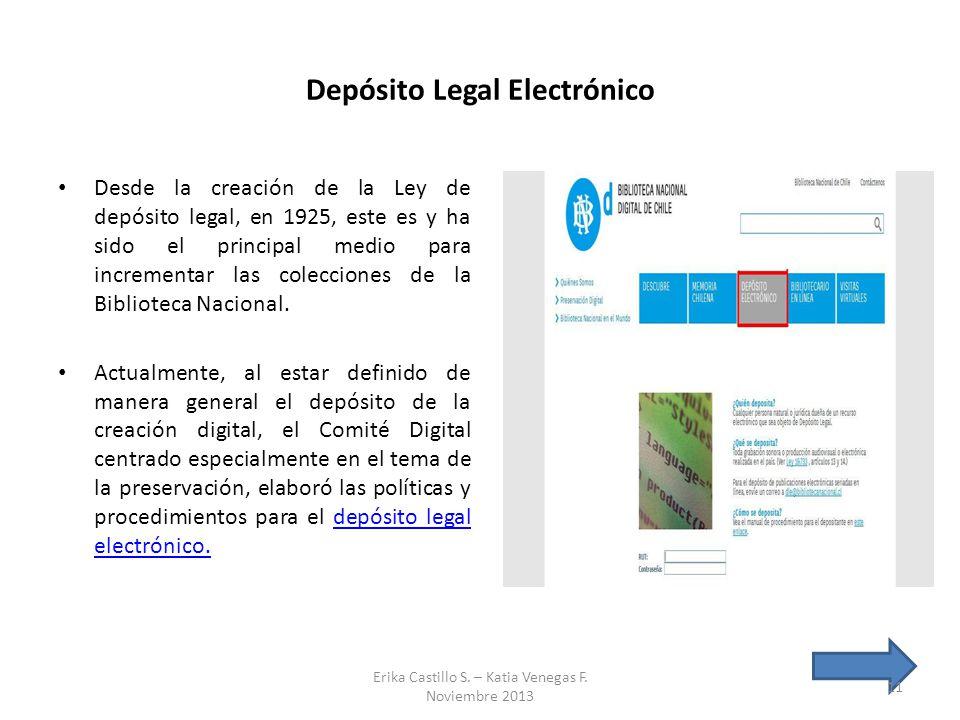 Depósito Legal Electrónico Desde la creación de la Ley de depósito legal, en 1925, este es y ha sido el principal medio para incrementar las coleccion