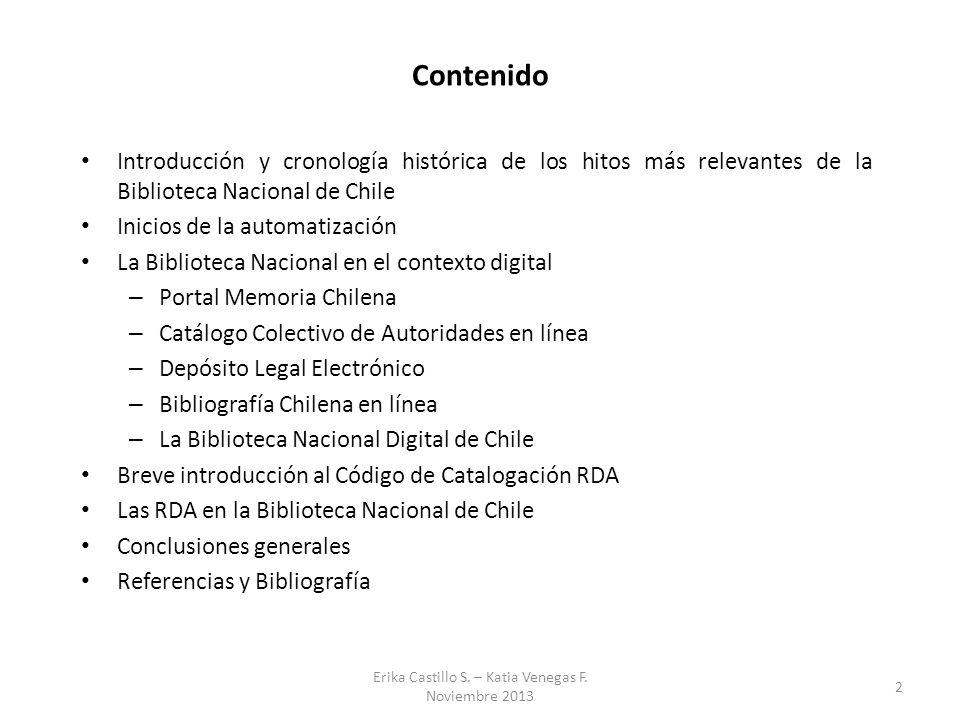 Contenido Introducción y cronología histórica de los hitos más relevantes de la Biblioteca Nacional de Chile Inicios de la automatización La Bibliotec
