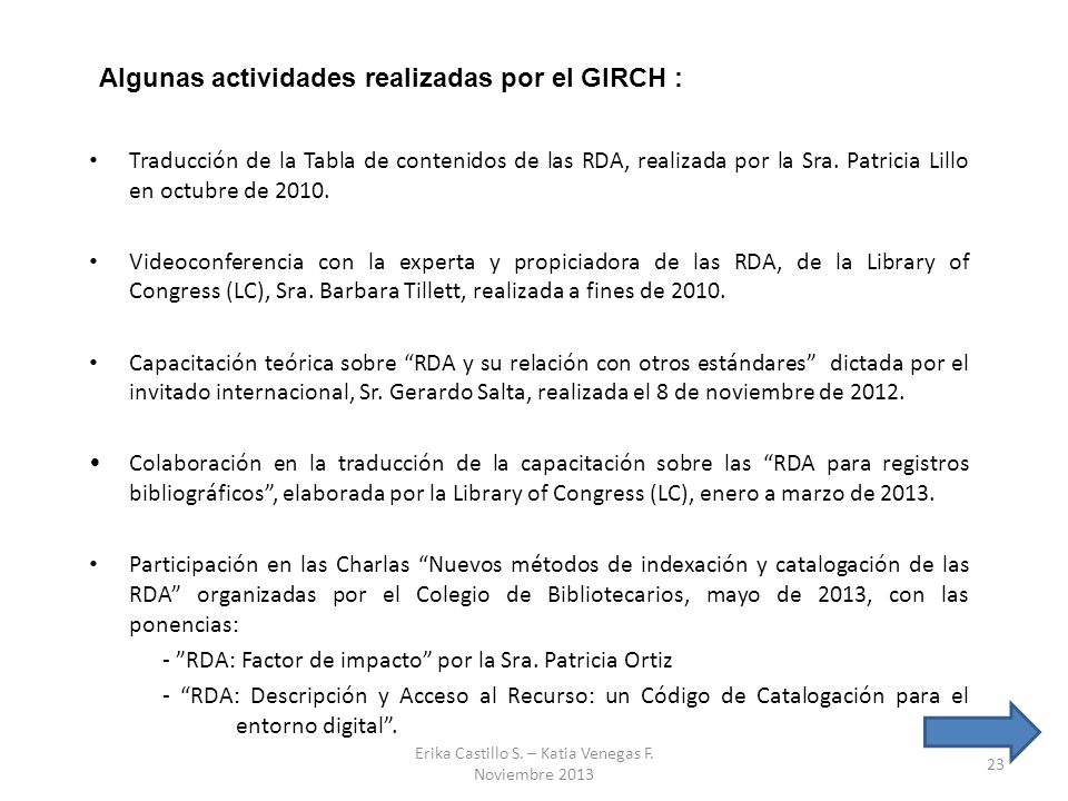 Traducción de la Tabla de contenidos de las RDA, realizada por la Sra. Patricia Lillo en octubre de 2010. Videoconferencia con la experta y propiciado