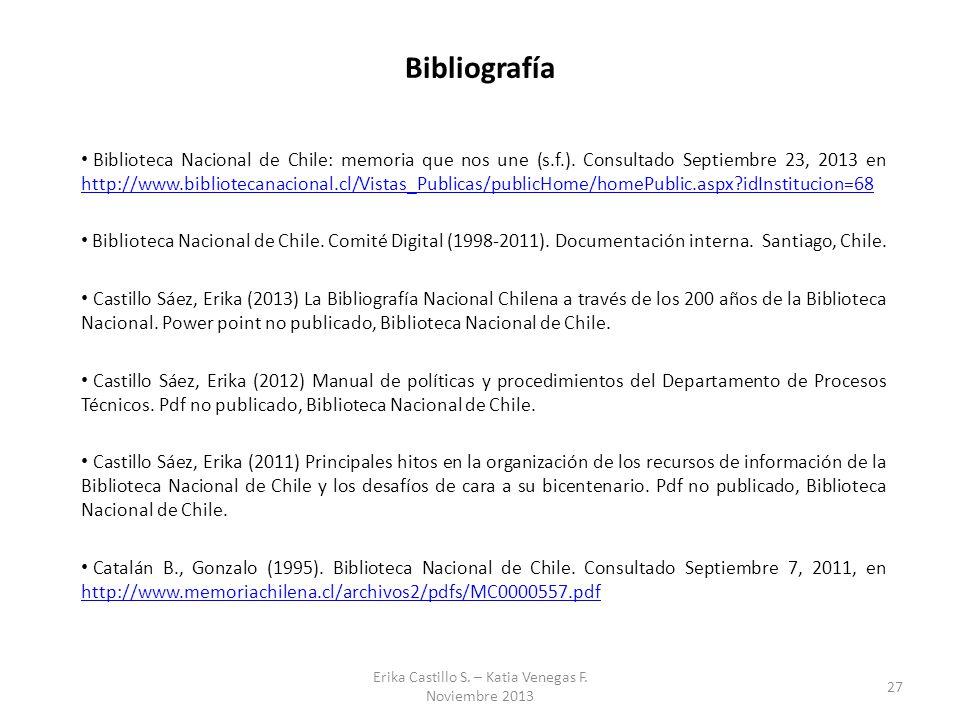 Bibliografía Biblioteca Nacional de Chile: memoria que nos une (s.f.). Consultado Septiembre 23, 2013 en http://www.bibliotecanacional.cl/Vistas_Publi