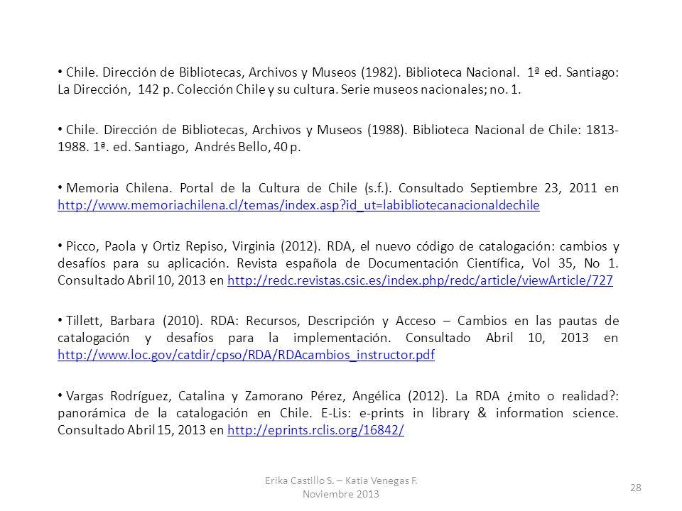 Chile. Dirección de Bibliotecas, Archivos y Museos (1982). Biblioteca Nacional. 1ª ed. Santiago: La Dirección, 142 p. Colección Chile y su cultura. Se