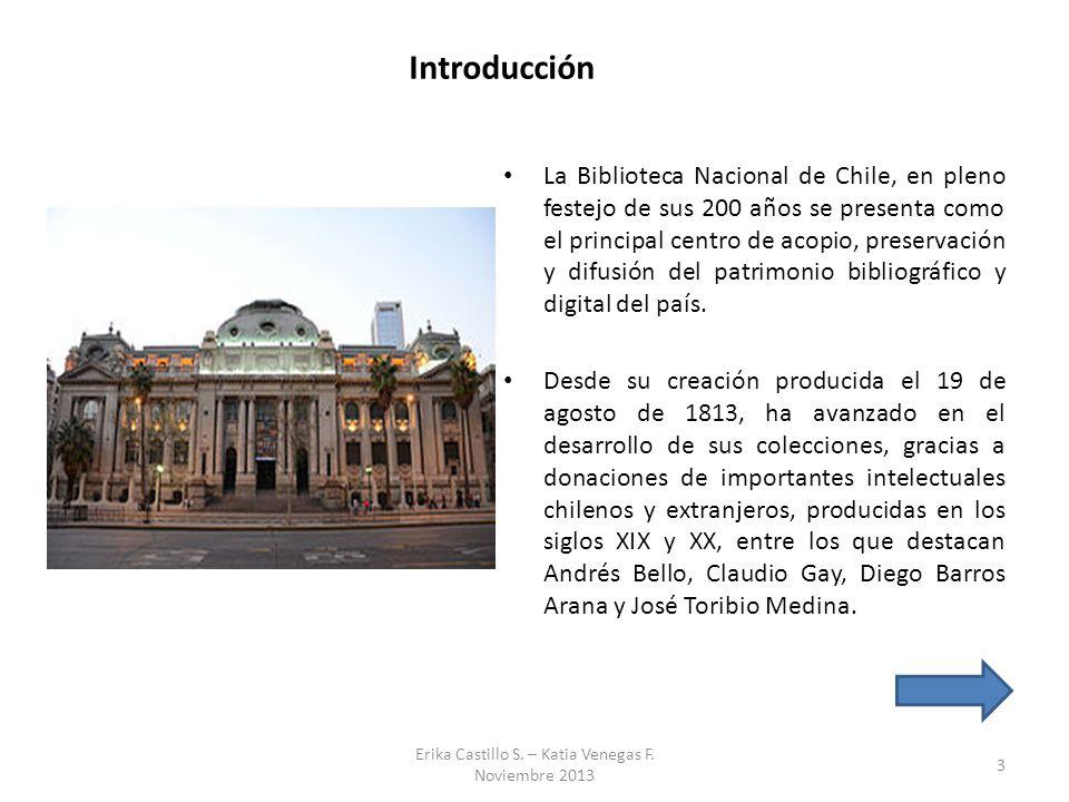 Introducción La Biblioteca Nacional de Chile, en pleno festejo de sus 200 años se presenta como el principal centro de acopio, preservación y difusión