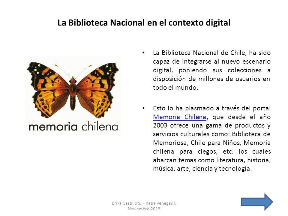 La Biblioteca Nacional en el contexto digital La Biblioteca Nacional de Chile, ha sido capaz de integrarse al nuevo escenario digital, poniendo sus co