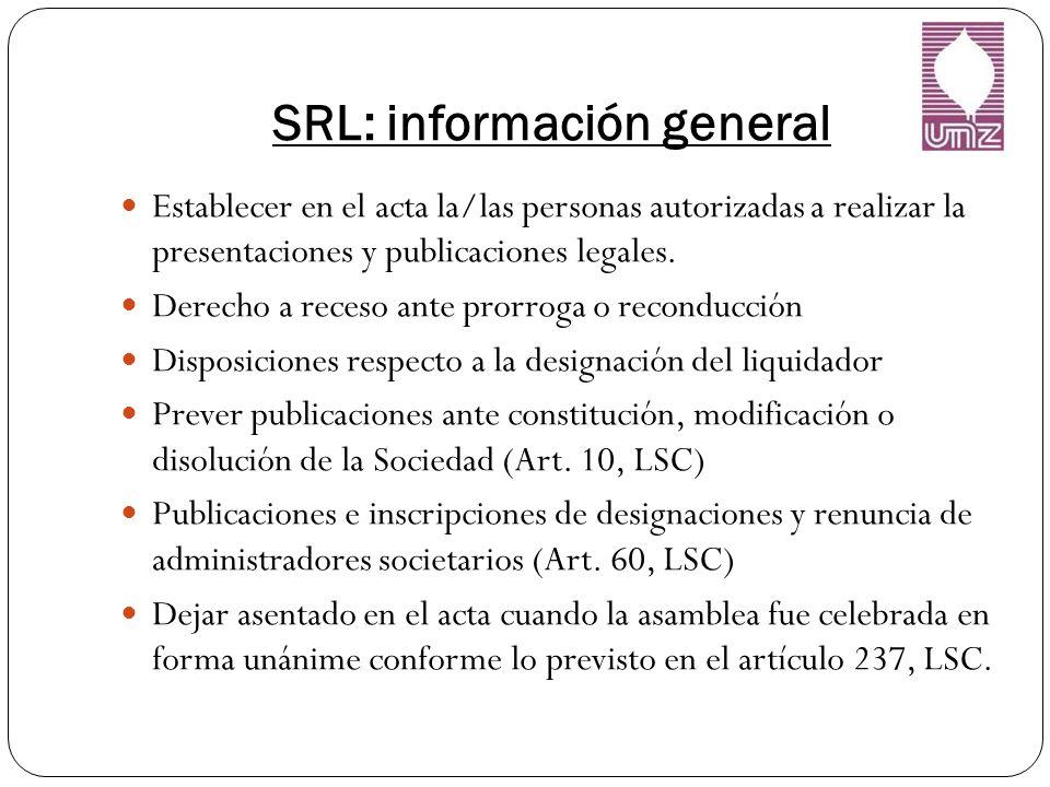 SRL: información general Establecer en el acta la/las personas autorizadas a realizar la presentaciones y publicaciones legales.