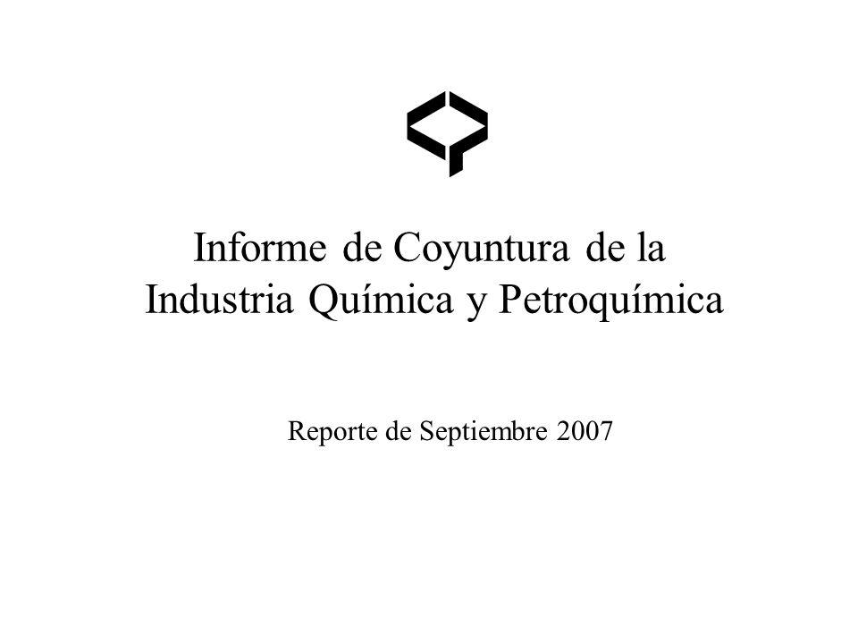 Informe de Coyuntura de la Industria Química y Petroquímica Reporte de Septiembre 2007
