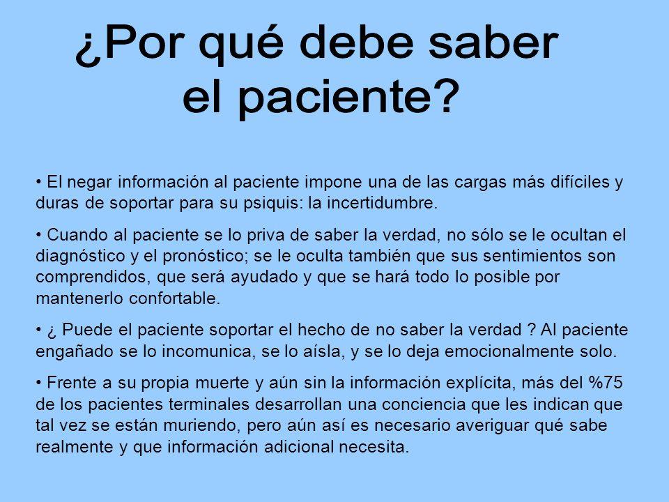 La información que se ha de transmitir viene determinada por la capacidad del enfermo para soportarla.