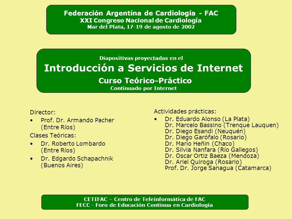 Director: Prof. Dr. Armando Pacher (Entre Ríos) Clases Teóricas: Dr.