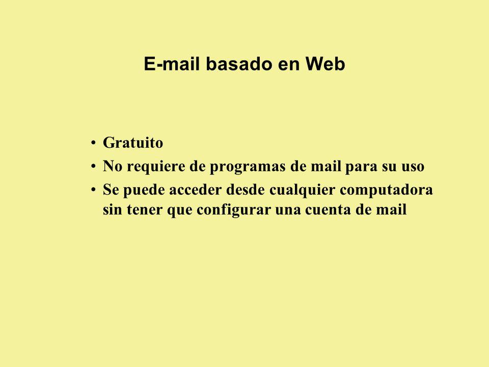 Gratuito No requiere de programas de mail para su uso Se puede acceder desde cualquier computadora sin tener que configurar una cuenta de mail