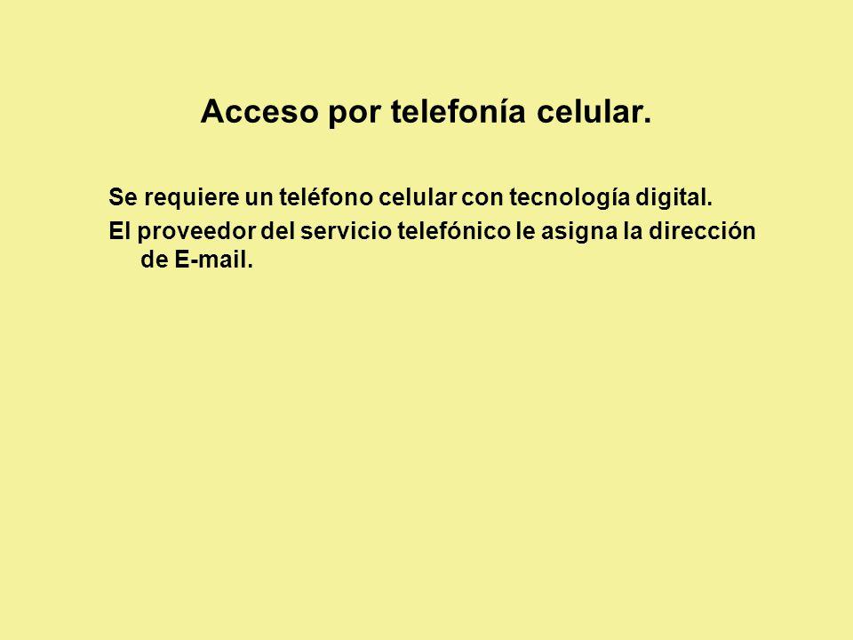 Acceso por telefonía celular. Se requiere un teléfono celular con tecnología digital.