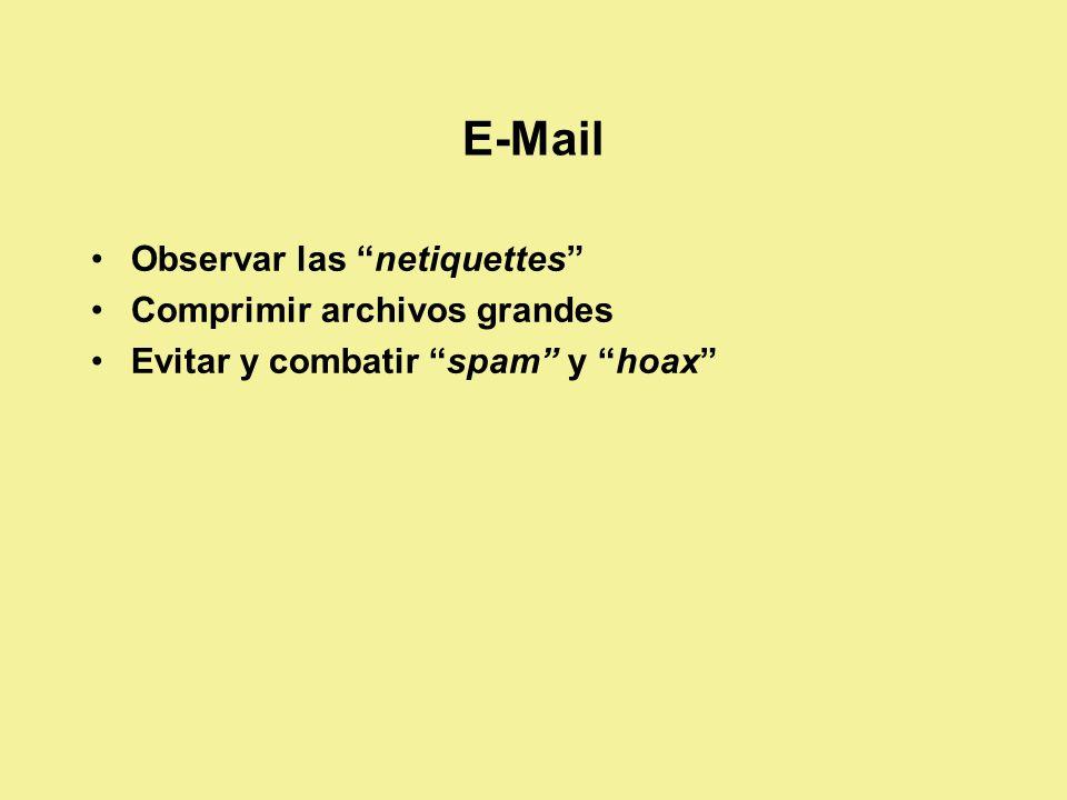 E-Mail Observar las netiquettes Comprimir archivos grandes Evitar y combatir spam y hoax