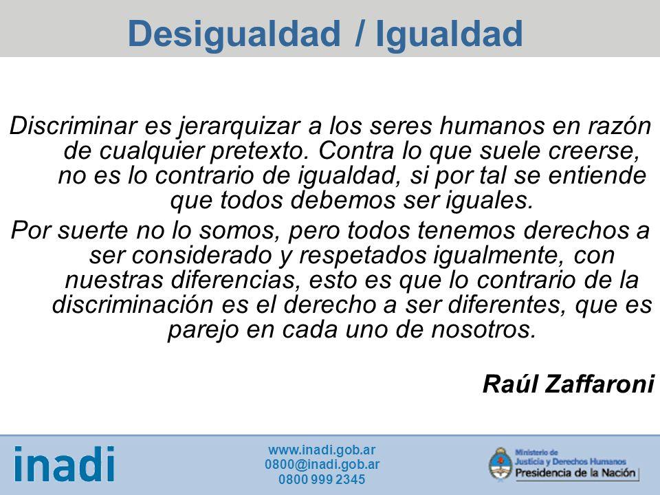 Discriminar es jerarquizar a los seres humanos en razón de cualquier pretexto.